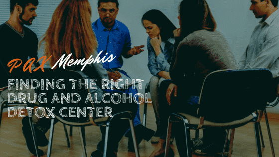 Finding the Right Drug and Alcohol Detox Center