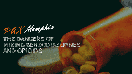 The Dangers of Mixing Benzodiazepines and Opioids