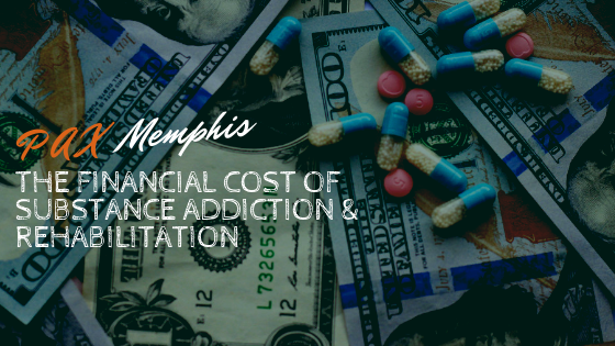 The Financial Cost Of Substance Addiction & Rehabilitation