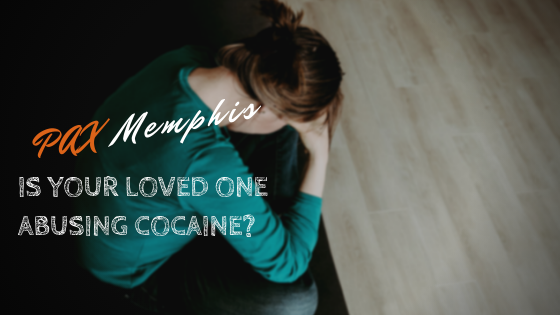 Is Your Loved One Abusing Cocaine?