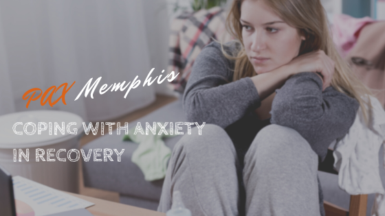 Coping With Anxiety in Recovery