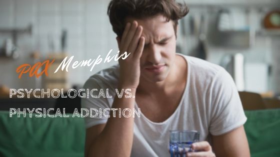 Psychological vs. Physical Addiction: The Two Components of Addiction