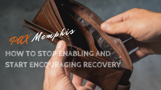 How to Stop Enabling and Start Encouraging Recovery