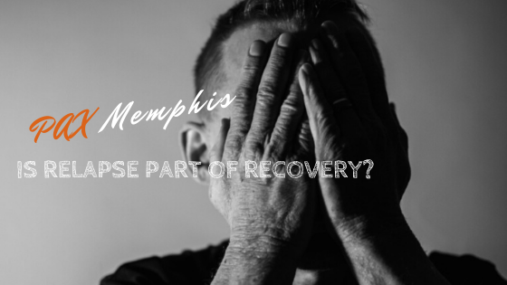 is relapse part of recovery