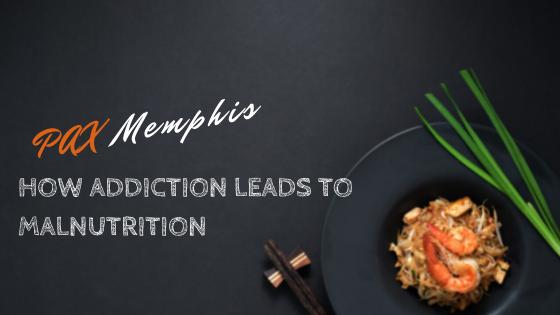 addiction and malnutrition