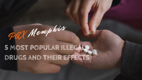 5 Most Popular Illegal Drugs and Their Effects