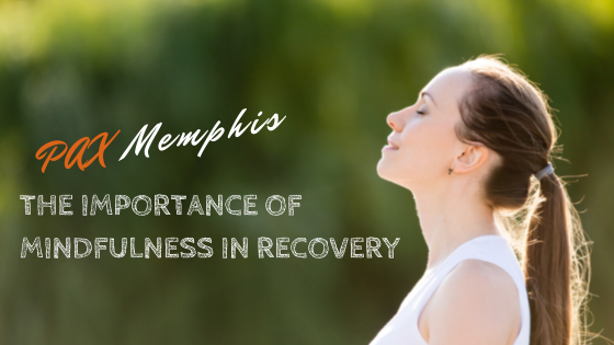 The Importance of Mindfulness in Recovery