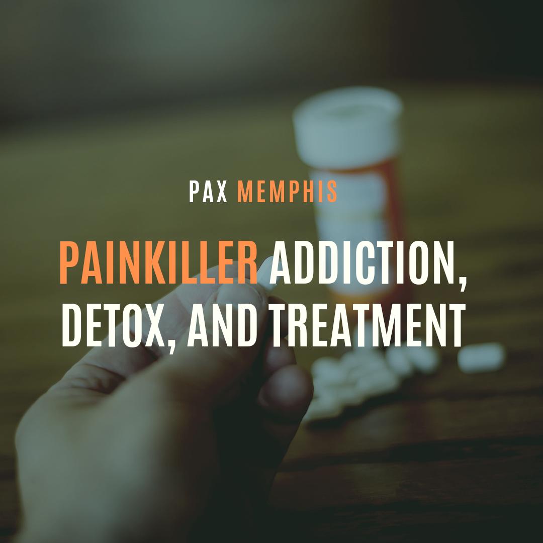 Painkiller Addiction, Detox, and Treatment